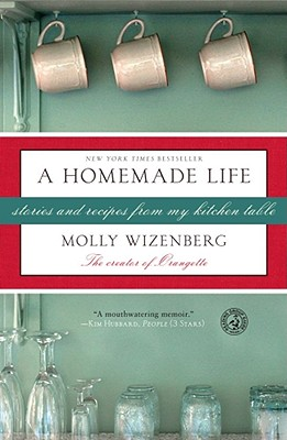 A Homemade Life By Wizenberg, Molly/ Engman, Camilla (ILT)
