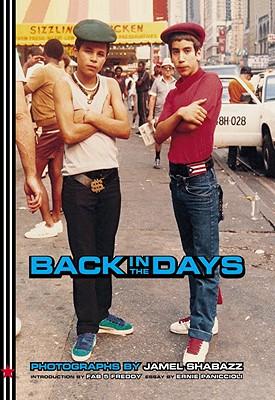 Back in the Days By Shabazz, Jamel (PHT)/ Fab 5 Freddy (COR)/ Paniccioli, Ernie